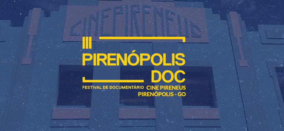 PirenópolisDoc 2017 - 3º Festival de Documentário Brasileiro